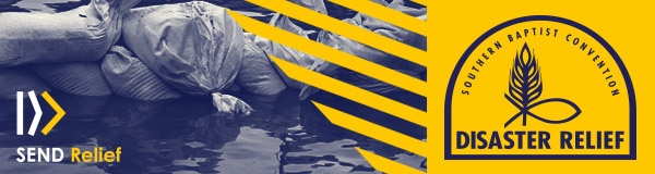 Send Relief: Southern Baptist Disaster Relief
